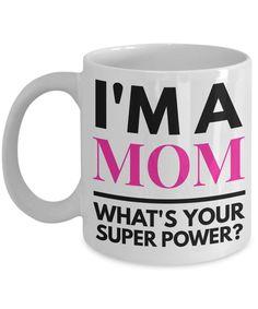Super Mom Mug - Super Mom Gifts - I'm A Mom What's Your Super Power Mug - Dad Mug Available Too by AmendableMugs on Etsy