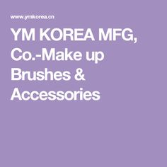 YM KOREA MFG, Co.-Make up Brushes & Accessories
