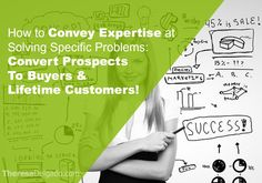 How to Convey Expertise at Solving Specific Problems - Convert Prospects To Buyers & Lifetime Customers! Click here: http://theresadelgado.com/convey-expertise-solving-specific-problems/ #MarketingTips #Entrepreneur #SalesTips