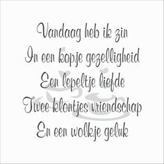 Zin in koffie? Best Quotes, Love Quotes, Funny Quotes, Inspirational Quotes, Nice Sayings, Words Quotes, Wise Words, Dutch Quotes, Typography Quotes