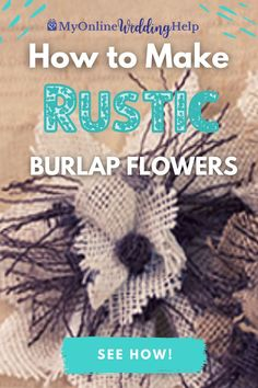 Learn how to make these burlap flowers. You need two colors of contrasting burlap, glue, and something for the flower's center. These would go with your rustic wedding. Step 1 ... learn more on the MyOnlineWeddingHelp.com blog. Burlap Flower Tutorial, Diy Wedding, Rustic Wedding, Burlap Flowers, Flower Center, Layers Design, Crochet Hats, Colors, How To Make