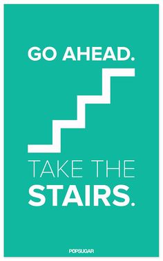 No time for a workout?  Take the stairs - every little bit counts! since my schedule doesn't allow any time for the gym i started taking the stairs all the way up to the 7th floor all the way down and later up to the 3rd floor.