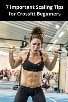 7 Important Scaling Tips for Crossfit Beginners