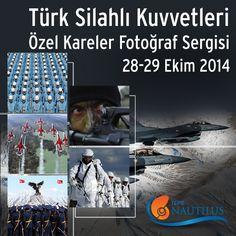 """Türk Silahlı Kuvvetleri """"Özel Kareler Fotoğraf Sergisi"""" 28-29 Ekim tarihlerinde Tepe Nautilus'ta. Kaçırmayın..."""