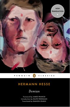 DEMIAN by Hermann Hesse -- A powerful new translation of Nobel Prize winner Hermann Hesse's masterpiece of youthful rebellion—with a foreword and cover art by James Franco