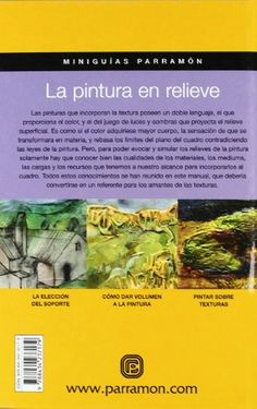 LA PINTURA EN RELIEVE (Miniguías Parramón): Amazon.es: EQUIPO PARRAMON, Gabriel Martín Roig: Libros