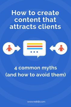 How to create content that attracts clients  (4 common myths to avoid)