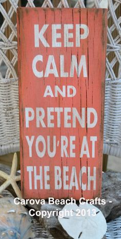 Coral Beach Decor Hand Painted Reclaimed Beach Wood Sign Keep Calm And Pretend You Are At The Beach Sign by CarovaBeachCrafts FB Carova Beach Crafts For my bathroom Coastal Homes, Coastal Living, Coastal Decor, Coastal Cottage, Tropical Decor, Beach Wood Signs, I Need Vitamin Sea, Painted Wood Signs, Hand Painted
