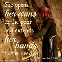 "#22 ""A Proverbs 31 woman follows in the footsteps of Jesus. She doesn't just say, 'I love you' with her words. She also says it with her actions."" http://www.lizcurtishiggs.com/2014/08/your-50-favorite-proverbs-22-open-hands/"