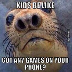 Kids be like ... tan cierto.. me acuerda a mi primito!