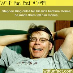 Stephen King's kids told him bedtime stories - WTF fun facts
