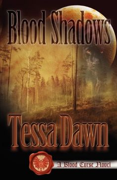 "Blood Shadows (Blood Curse Series book 4):   <div><span>Discover the <b><i>""Extraordinary Storytelling Talents""</i></b> of Tessa Dawn, the #1 bestselling author of the Blood Curse Series, in her Dark Fantasy/Gothic Romance </span><span>vampire legend: BLO"
