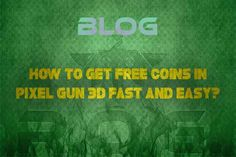 Learn how to get free coins in pixel gun 3d! Only at RoG!