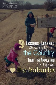 9 Things I Learned Growing Up in the Country (That I'm Applying to My Life in the Suburbs) | Embracing a Simpler Life