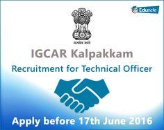 IGCAR Kalpakkam Recruitment for TO | Apply before 17th June 2016