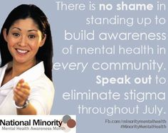 Bebe Moore Campbell National Minority Mental Health Awareness Month posted 7/5/13: Thanks to all who have already spoken out for National Minority Mental Health Awareness Month in this first week and those to come! Be sure to tag your posts on Facebook and Twitter with ‎#MinorityMentalHealth
