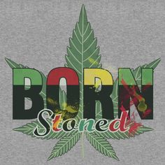 Born stoned – Stoners Typography With Vintage Weed Leaf, Gift For Stoners, Stoner gift , Ganja, Pot, Marijuana T-shirts, Clothing,Tablet Cases & Skins, Phone Cases & Skins Notebooks, Drawstring Bags,Mugs, Totes,Duvet Covers, Art Prints, and Stickers Design by Sago