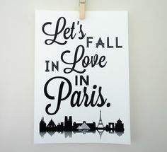 Lets Fall in Love in Paris Typography Matte Art Print