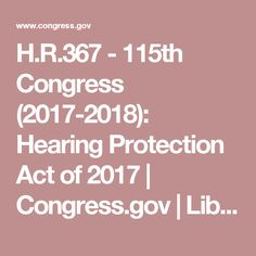 H.R.367 - 115th Congress (2017-2018): Hearing Protection Act of 2017 | Congress.gov | Library of Congress