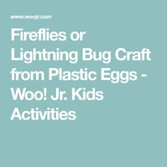 Use those leftover plastic Easter eggs to make this awesome firefly craft that really glows! Lightning Bug Crafts, Fireflies Craft, Plastic Easter Eggs, Afrikaans, Activities For Kids, Jr, Kid Activities, Petite Section, Afrikaans Language