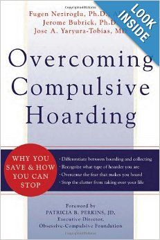 Overcoming Compulsive Hoarding: Why You Save and How You Can Stop: Jerome Bubrick, Fugen Neziroglu PhD ABBP ABPP, Jose Yaryura-Tobias MD, Pa...
