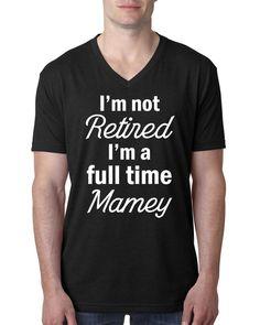 I'm not retired, I'm a full time mamey V Neck T Shirt