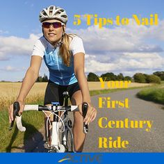5 Tips to Nail Your First Century Ride