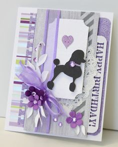 handmade birthday card ... poodle silhouette cut with Cameo ... used a dog from a free font on DaFont ...white, gray & purple ... also negative space HAPPY BIRTHDAY ... lots of layers ...
