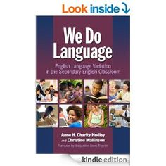 Amazon.com: We Do Language: English Language Variation in the Secondary English Classroom eBook: Anne H. Charity-Hudley, Christine Mallinson...