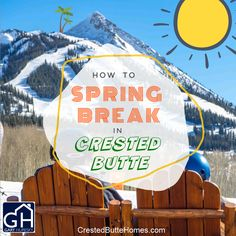 How to Spring Break in Crested Butte Nordic Center, Local Movies, Spring Breakers, Ski Lift, Crested Butte, Apres Ski, Mountain Resort, Local Events, Sandy Beaches