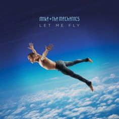 Let Me Fly: Mike and the Mechanics: Amazon.fr: Musique