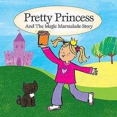 Pretty Princess and The Magic Marmalade Story New Sealed CD Childrens Kids Available from www.sonusmedia.co.uk