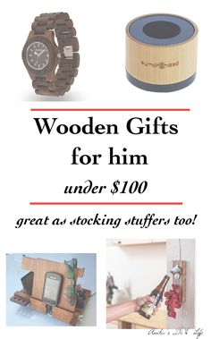 10+ wooden gifts for men under $100 that are perfect for any occasion - christmas, birthday or anniversary. They even make great stocking stuffers!