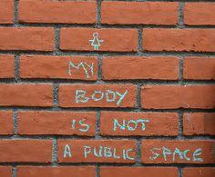 My body is not a public space.