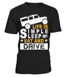 Sleep Eat And Drive Defender   car shirts, classic car t shirts #car #carshirt #carquotes #hoodie #ideas #image #photo #shirt #tshirt #sweatshirt #tee #gift #perfectgift #birthday #Christmas