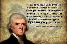 Right to Bear Arms Wise Quotes, Famous Quotes, Great Quotes, Inspirational Quotes, Quotable Quotes, Fantastic Quotes, Motivational, Founding Fathers Quotes, Thomas Jefferson Quotes