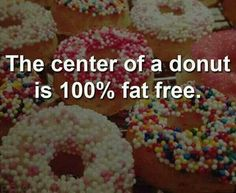 ^^ there for a donut can be healthy