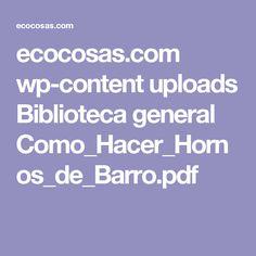 ecocosas.com wp-content uploads Biblioteca general Como_Hacer_Hornos_de_Barro.pdf