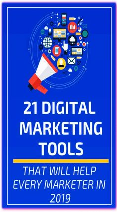 21 Digital Marketing Tools That Will Help Every Marketer In 2019 - learn how to make money online from affiliate marketing