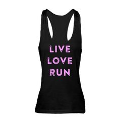 Live Love Run Racerback Tank Top #pink #black #distressed