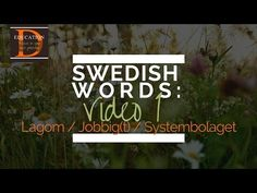 FAVOURITE SWEDISH WORDS: Lagom, Jobbigt, Systembolaget (Video 1) - YouTube