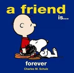 SNOOPY~A FRIEND IS....