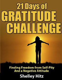 Free Kindle Book For A Limited Time : 21 Days of Gratitude Challenge: Finding Freedom from Self-Pity and a Negative Attitude - During a season of transition in my life, I found myself overwhelmed with negative emotions like self-pity and a complaining spirit. It was as if a dark cloud had descended over me. I prayed and asked God for wisdom on how to overcome these negative emotions. And I sensed Him leading me to do this 21 days of gratitude challenge. Over the course of the 21 days, God…