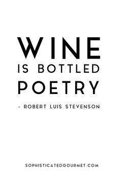 """Wine is bottled poetry."" - Robert Luis Stevenson #foodquote #quote #wordsofwisdom #quotes"