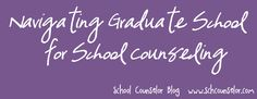 School Counselor Blog: Navigating Graduate School for School Counseling