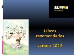 Plec Summa Aldapeta. Libros recomendados. Verano 2015.  Recomendaciones de lectura para el verano de 2015 aportadas por los alumnos del Colegio Summa Aldapeta de San Sebastián (Guipúzcoa) y por el Plan de Lectura del mismo.