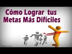 COMO LOGRAR TUS METAS MAS DIFICILES - desarrollo personal, motivacion, superacion - YouTube