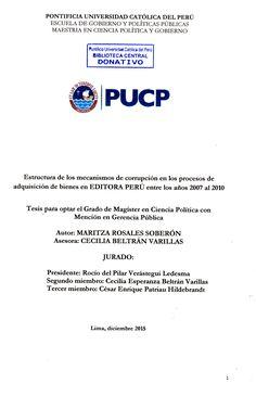 Estructura de los mecanismos de corrupción en los procesos de adquisición de bienes en Editora Perú entre los años 2007 al 2010/ Maritza Rosales Soberón.(2015) / JF 1525.C66 R84