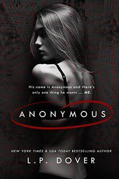 Anonymous by L.P. Dover https://www.amazon.com/dp/B07BVMW83Y/ref=cm_sw_r_pi_dp_U_x_Pj44AbGXZ6VY8