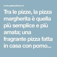 Tra le pizze, la pizza margherita è quella più semplice e più amata; una fragrante pizza fatta in casa con pomodoro, mozzarella, olio e basilico.